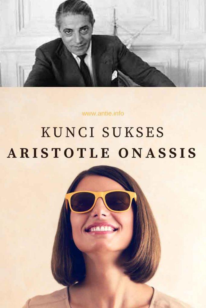kunci sukses aristotle onassis