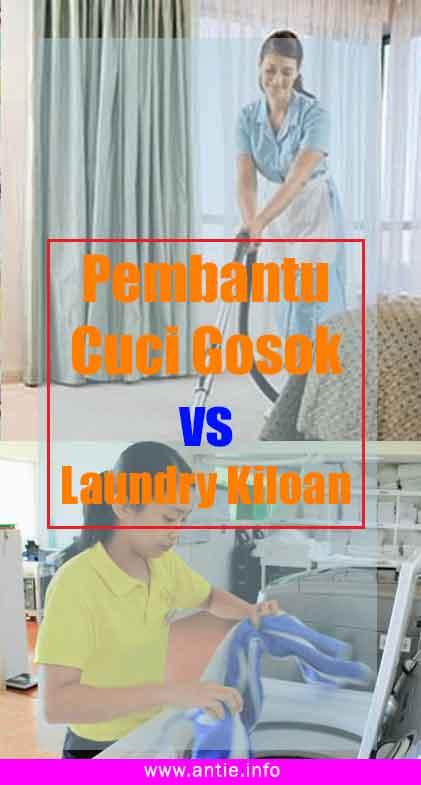Pembantu Cuci Gosok vs Laundry Kiloan